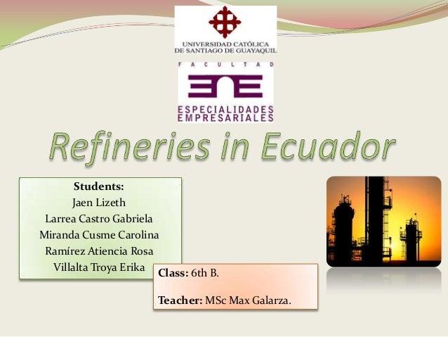 Students: Jaen Lizeth Larrea Castro Gabriela Miranda Cusme Carolina Ramírez Atiencia Rosa Villalta Troya Erika Class: 6th ...