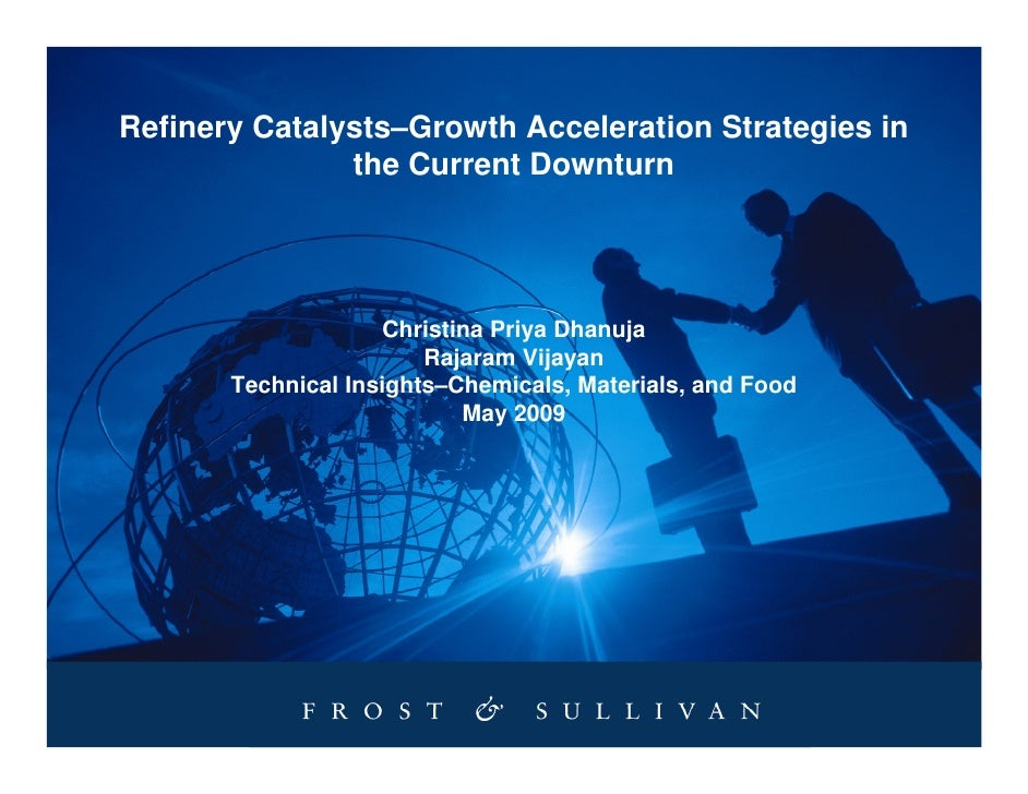 Refinery Catalysts–Growth Acceleration Strategies in                the Current Downturn                         Christina...