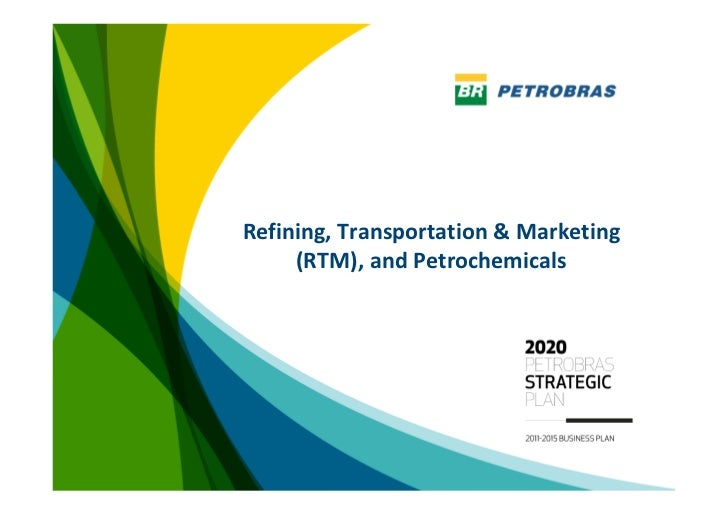 Refining, Transportation & Marketing      (RTM), and Petrochemicals                                        1
