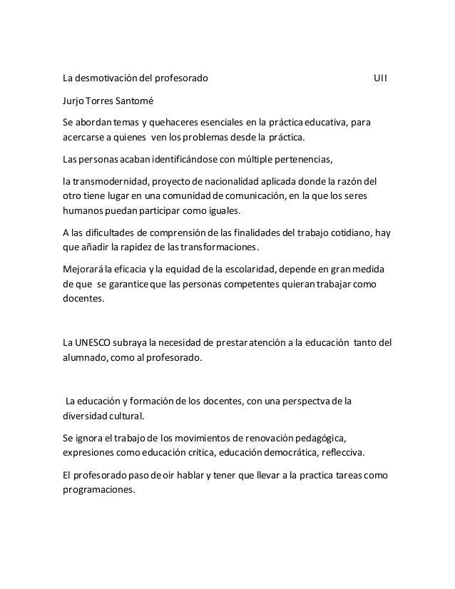 La desmotivación del profesorado UII Jurjo Torres Santomé Se abordan temas y quehaceres esenciales en la práctica educativ...