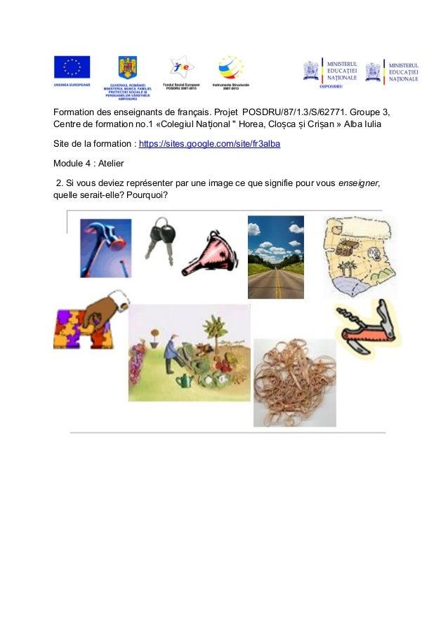 Formation des enseignants de français. Projet POSDRU/87/1.3/S/62771. Groupe 3,Centre de formation no.1 «Colegiul Na ional ...