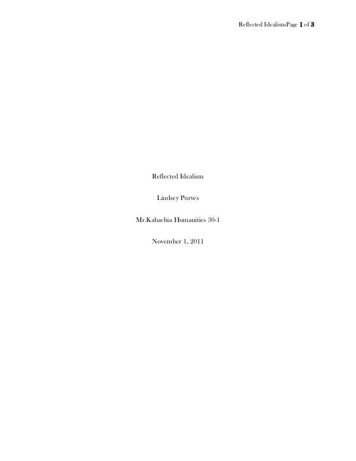 Reflected IdealismPage 1 of 3     Reflected Idealism      Lindsey PurvesMr.Kabachia Humanities 30-1     November 1, 2011