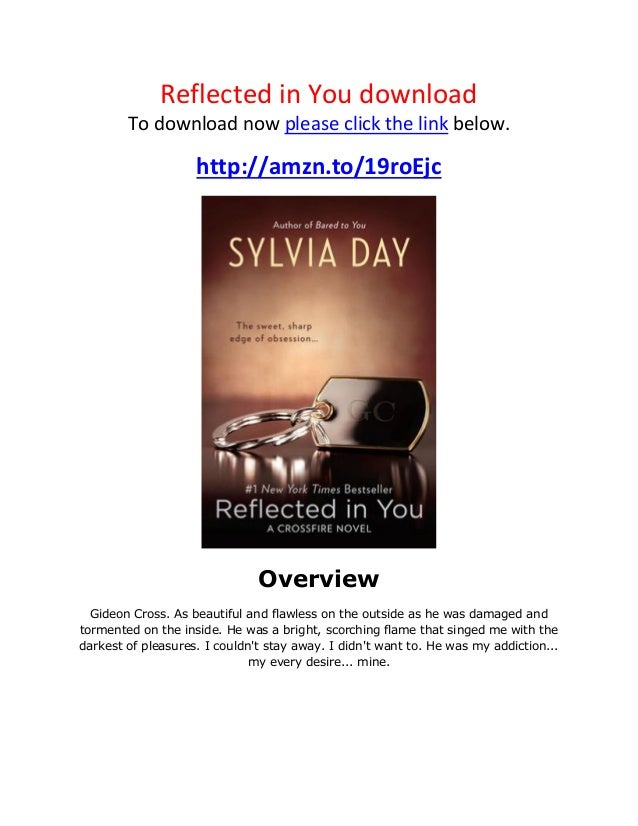 Reflected in You downloadTo download now please click the link below.http://amzn.to/19roEjcOverviewGideon Cross. As beauti...