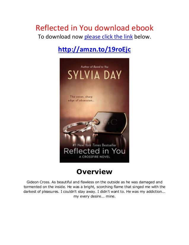 Reflected in You download ebookTo download now please click the link below.http://amzn.to/19roEjcOverviewGideon Cross. As ...