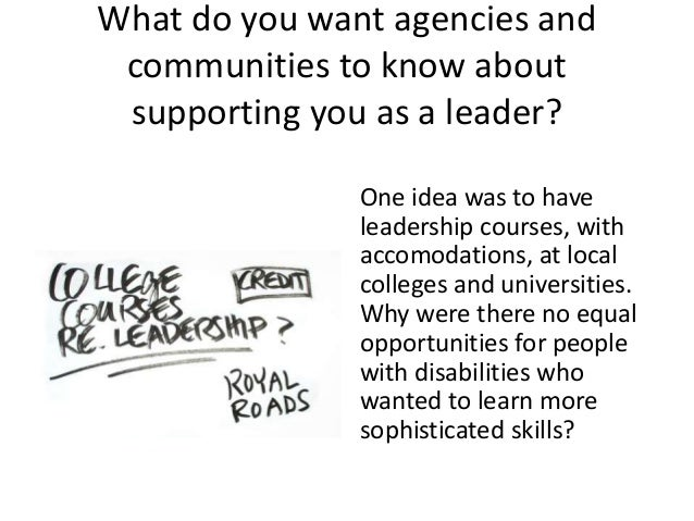 Could there be local plans through B.C.'s community councils for self advocate leadership supports? Plans for consistent a...