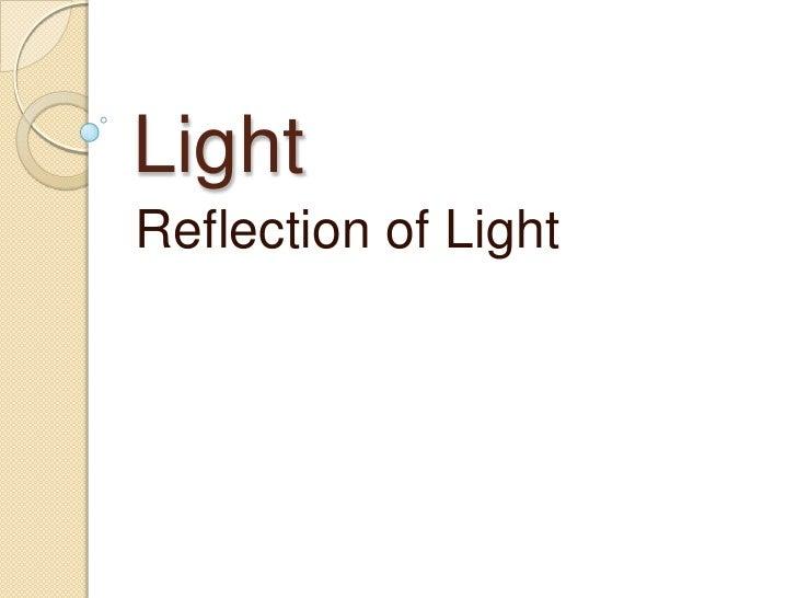 Light<br />Reflection of Light<br />