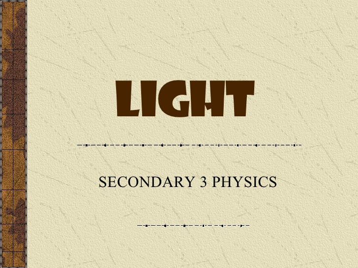 light SECONDARY 3 PHYSICS