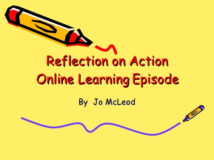 Reflection on Action Online Learning Episode By  Jo McLeod