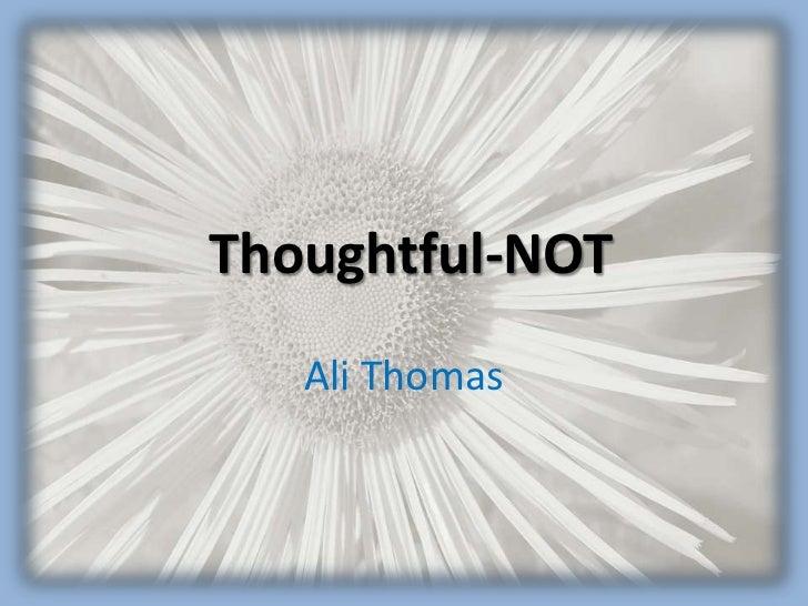Thoughtful-NOT   Ali Thomas