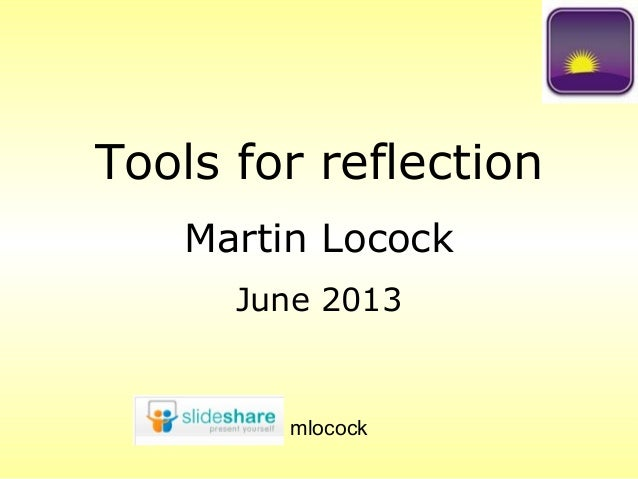 Tools for reflectionMartin LocockJune 2013mlocock