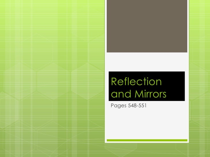 Reflection and Mirrors Pages 548-551