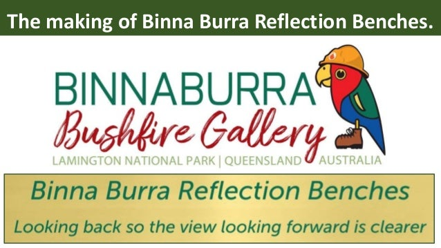 The making of Binna Burra Reflection Benches.