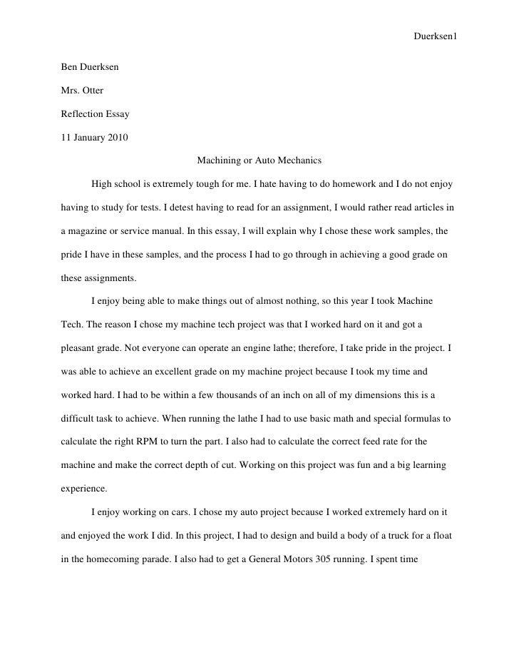Ben Duerksen<br />Mrs. Otter<br />Reflection Essay<br />11 January 2010<br />Machining or Auto Mechanics<br />High school ...