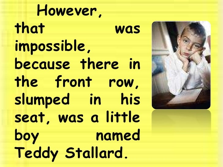 A Teacher Makes a Difference: The Teddy Stallard Story