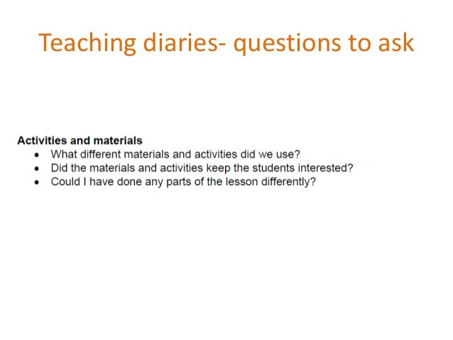 Teaching diaries- questions to ask