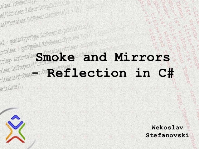 Smoke and Mirrors- Reflection in C#                Wekoslav              Stefanovski