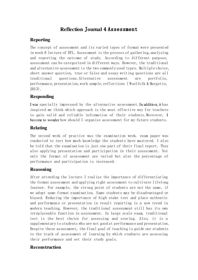 Reflection Journal 4 Assessment  Reporting  The concept of assessment and its varied types of format were presented  in we...