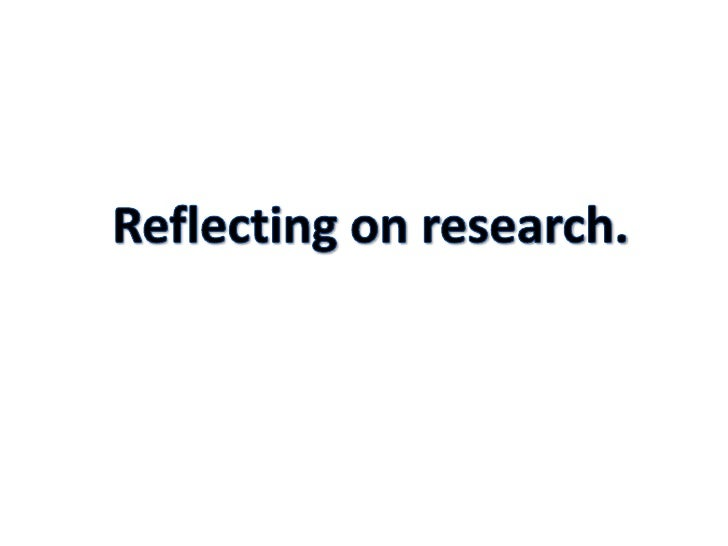 Reflecting on research.<br />