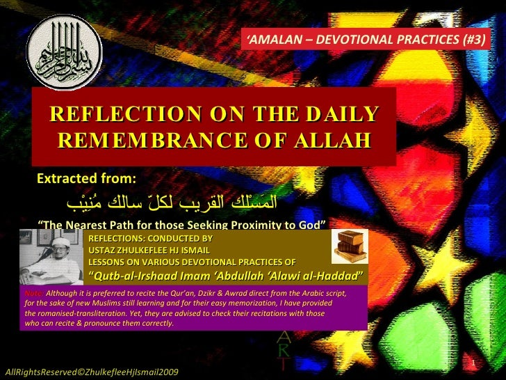 """REFLECTION ON THE DAILY REMEMBRANCE OF ALLAH Extracted from: اْلمَسْلك اْلقريب لكلّ سالك مُنِيْب """" The Nearest Path for th..."""