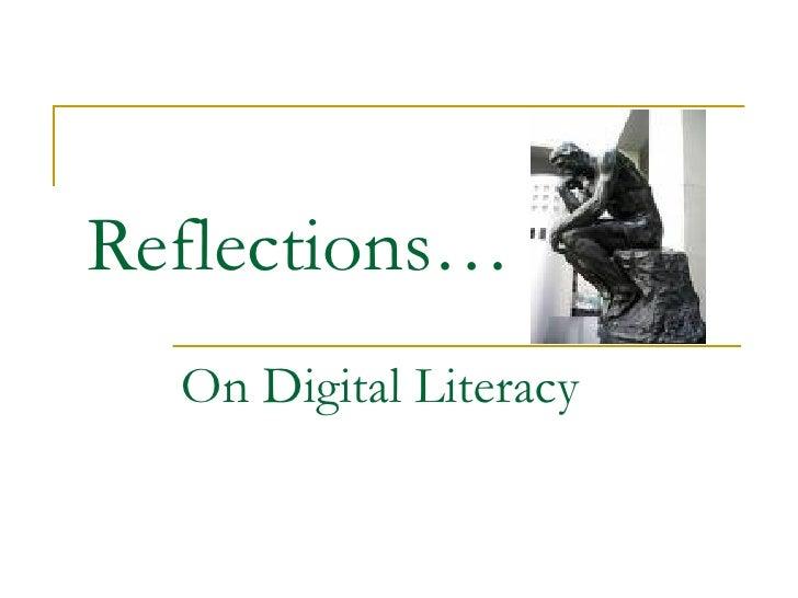 Reflections…   On Digital Literacy