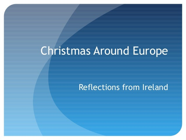 Christmas Around Europe      Reflections from Ireland