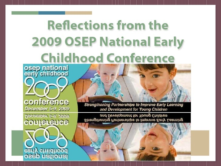 Reflections from the 2009 OSEP National Early  Childhood Conference