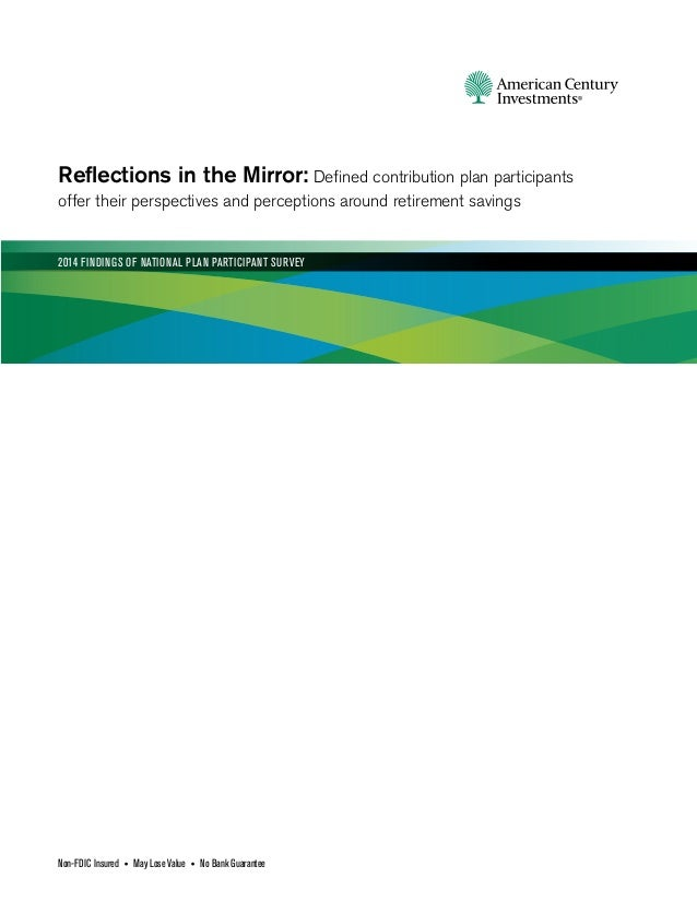Reflections in the Mirror: Defined contribution plan participants offer their perspectives and perceptions around retireme...