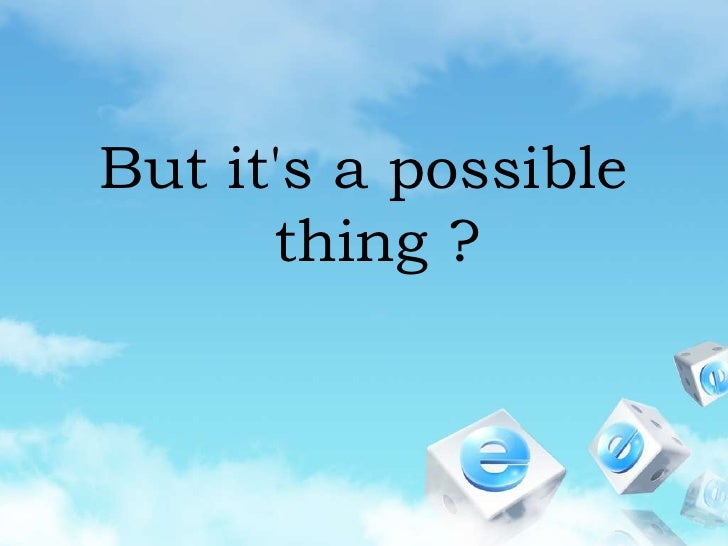 But it's a possible thing ?<br />
