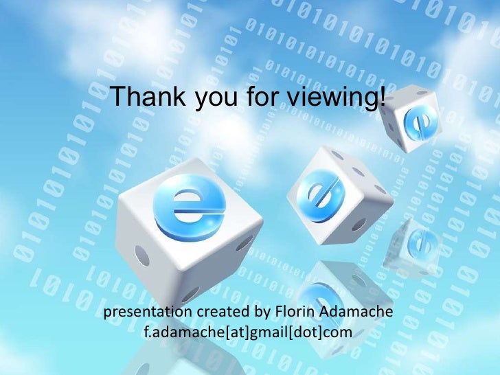 Thank you for viewing! presentation created by Florin Adamachef.adamache[at]gmail[dot]com<br />