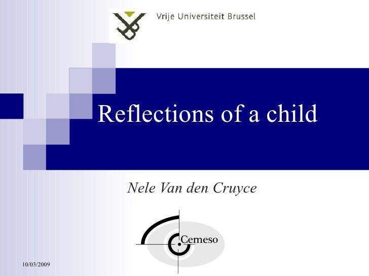 Reflections of a child Nele Van den Cruyce