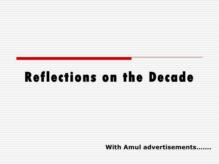 Reflections on the Decade With Amul advertisements…….