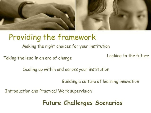 Providing the framework Taking the lead in an era of change Introduction and Practical Work supervision Making the right c...