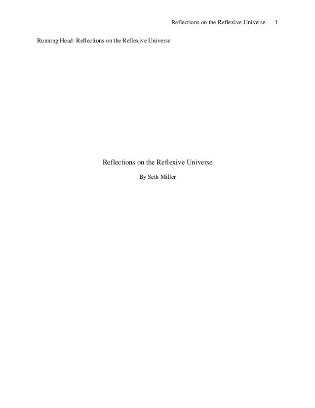 Reflections on the Reflexive Universe   1Running Head: Reflections on the Reflexive Universe                        Reflec...
