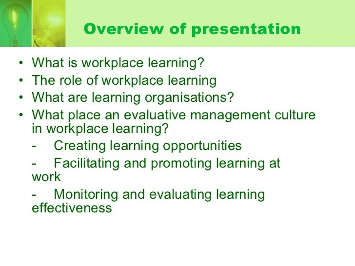 workplace as learning environment The journal of workplace learning aims to provide an avenue for the presentation and discussion of research related article is set in the context of assisting the individual to maximize opportunities and performance within the working environment key journal audiences academic and.