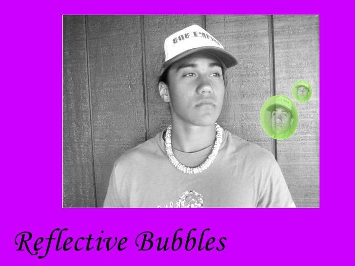 Reflective Bubbles