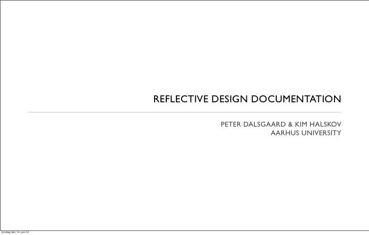 REFLECTIVE DESIGN DOCUMENTATION                                     PETER DALSGAARD & KIM HALSKOV                         ...
