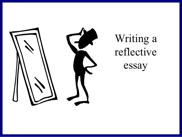 reflective essay powerpoint presentation Paper the introduction states the main topic and previews the structure of the  paper the introduction  few details to support reflection shows no evidence of  learning or reflection organization-  presentation of all other criteria  conclusion.