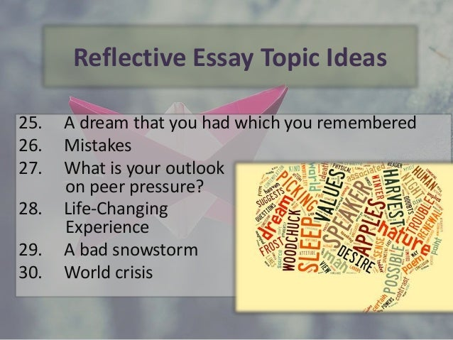 Reflective Essay Topics List: 100 Ideas for 2018