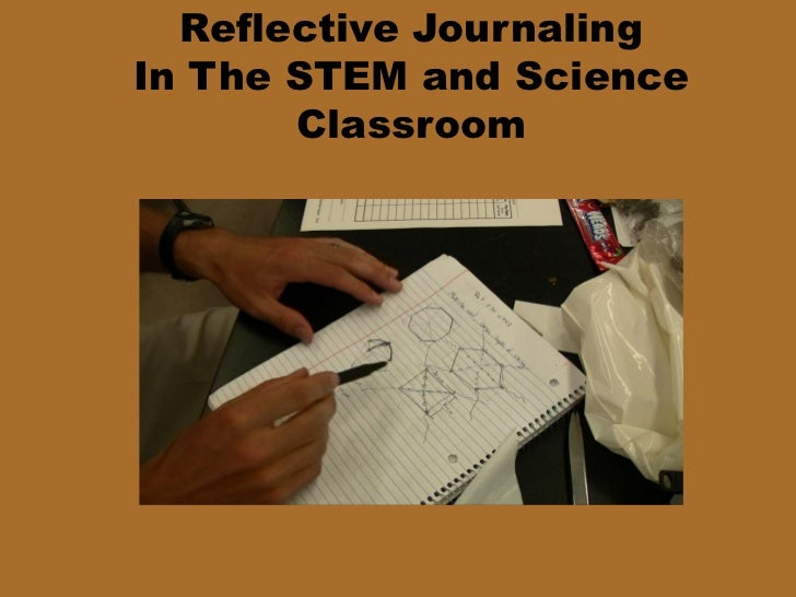Reflective JournalingIn The STEM and Science       Classroom