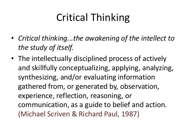 the importance of critical thinking in the learning process Why is critical thinking important facility to process information in a his own knowledge and can easily engage in independent self-learning.