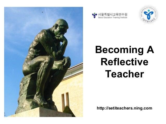 Becoming A Reflective Teacher http://setiteachers.ning.com
