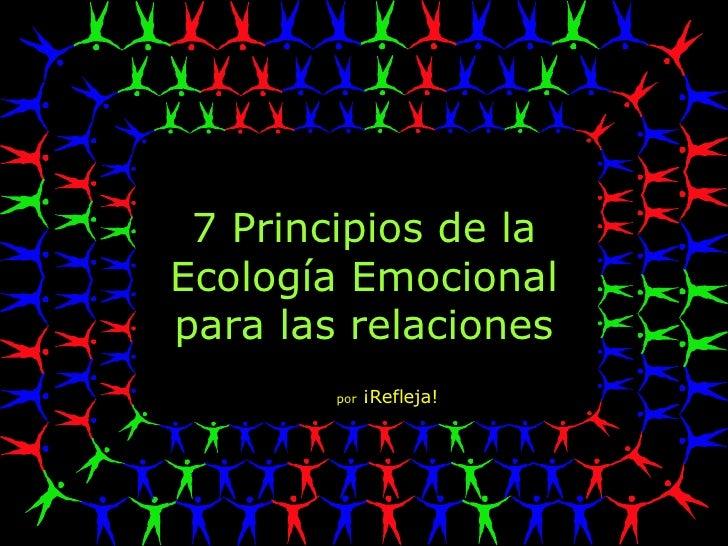 7 Principios de la Ecología Emocional para las relaciones por  ¡Refleja!
