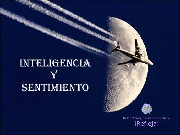 Inteligencia y  Sentimiento Desde el amor y al servicio del Amor, ¡Refleja!