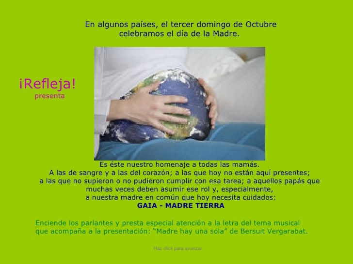 En algunos países, el tercer domingo de Octubre celebramos el día de la Madre.  Es éste nuestro homenaje a todas las mamás...