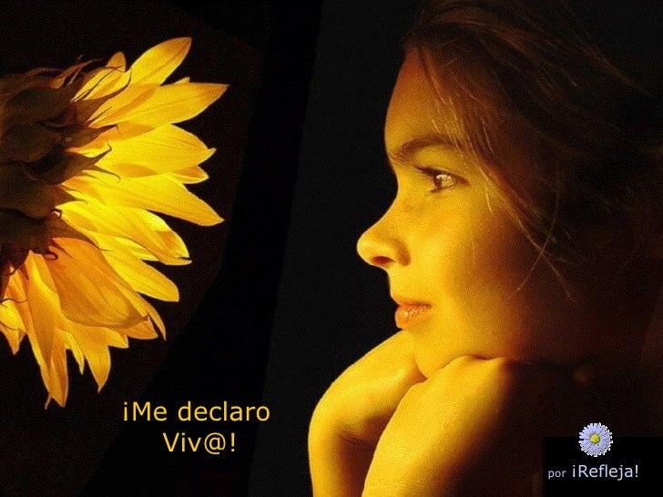 ¡Me declaro  Viv@! por   ¡Refleja!