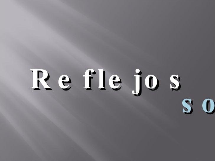 Reflejos sojelfeR
