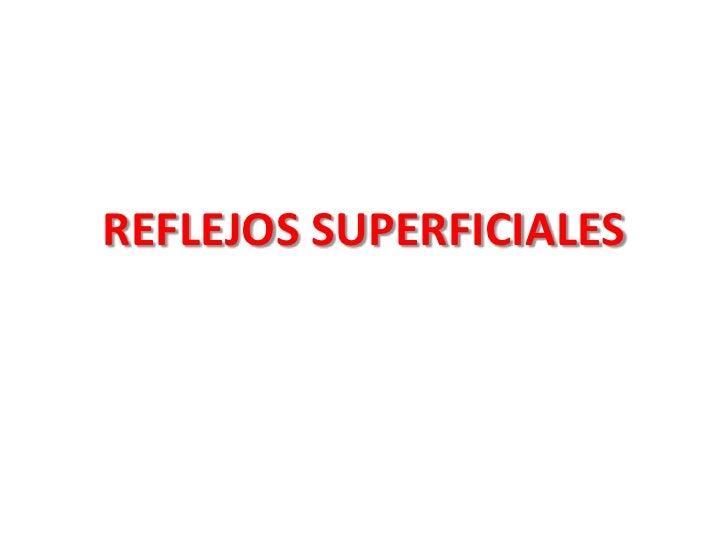 REFLEJOS SUPERFICIALES <br />