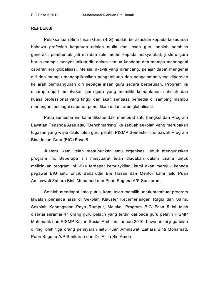 BIG Fasa 5,2012           Muhammad Ridhuan Bin HanafiREFLEKSI       Pelaksanaan Bina Insan Guru (BIG) adalah berasaskan ke...