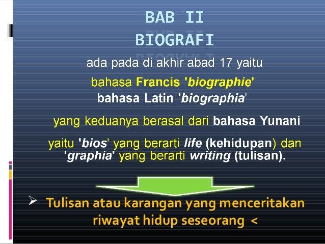  Tulisan atau karangan yang menceritakan riwayat hidup seseorang <