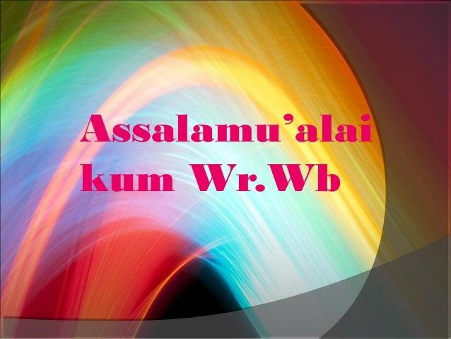 Assalamu'alai kum Wr.Wb